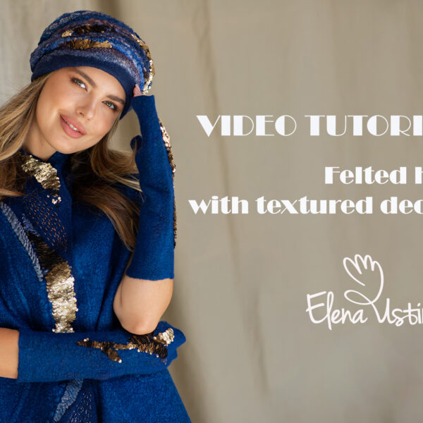 video tutorial felted hat mittens elena ustinova nuno hand made
